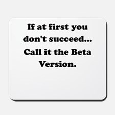 Call It The Beta Version Mousepad