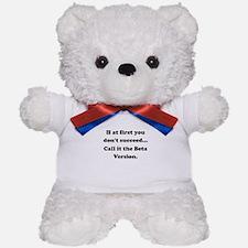 Call It The Beta Version Teddy Bear