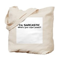 Im Sarcastic Tote Bag