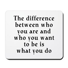 What You Do! Mousepad