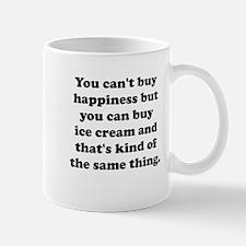 You Can Buy Ice Cream Small Mug