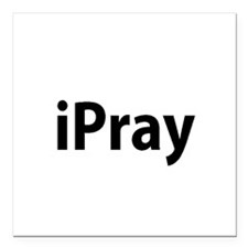 "I pray Square Car Magnet 3"" x 3"""