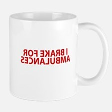 I brake for AMBULANCES Mug