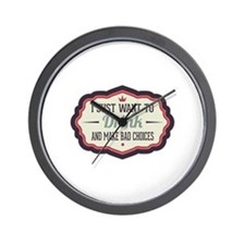 I Just Want To Drink ... Wall Clock