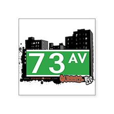 """73 AVENUE, QUEENS, NYC Square Sticker 3"""" x 3"""""""