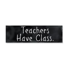 Teachers Have Class Car Magnet 10 x 3