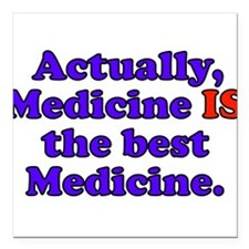 "11medicine.png Square Car Magnet 3"" x 3"""