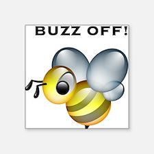 "buzzoff.png Square Sticker 3"" x 3"""