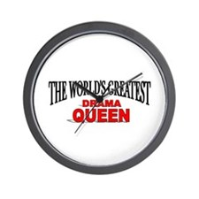 """The World's Greatest Drama Queen"" Wall Clock"