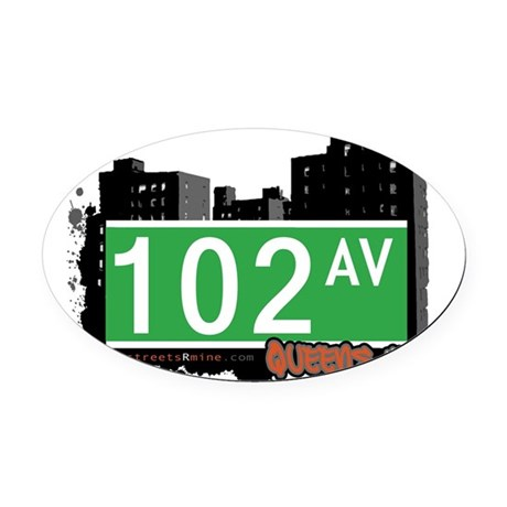 102 AVENUE, QUEENS, NYC Oval Car Magnet