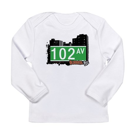102 AVENUE, QUEENS, NYC Long Sleeve Infant T-Shirt