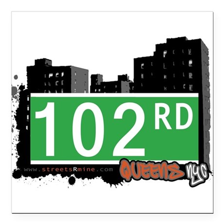 "102 ROAD, QUEENS, NYC Square Car Magnet 3"" x 3"""