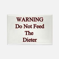 Warning do not feed the dieter Rectangle Magnet