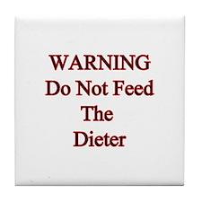 Warning do not feed the dieter Tile Coaster