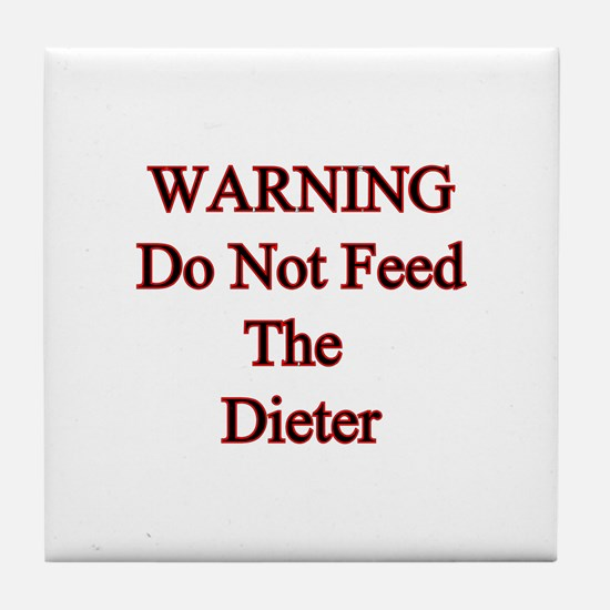 Warning do not feed the dieter Tile Coaster
