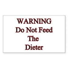 Warning do not feed the dieter Sticker (Rectangul