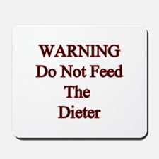 Warning do not feed the dieter Mousepad