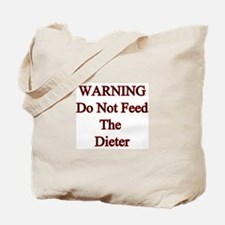 Warning do not feed the dieter  Tote Bag