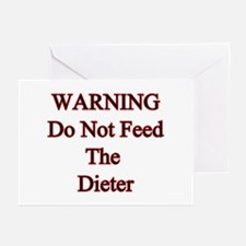 Warning do not feed the dieter Greeting Cards (Pa
