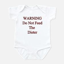 Warning do not feed the dieter Infant Bodysuit
