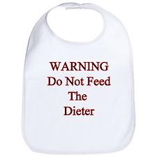 Warning do not feed the dieter Bib