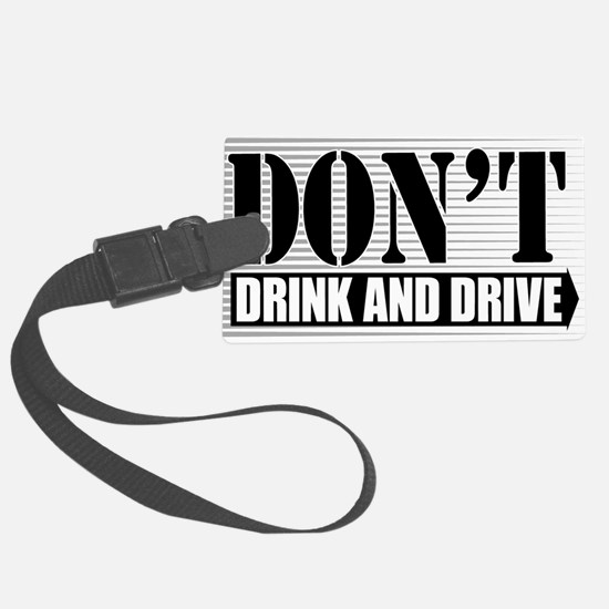 Dont-Drink--Drive-4-[Conv.jpg Luggage Tag