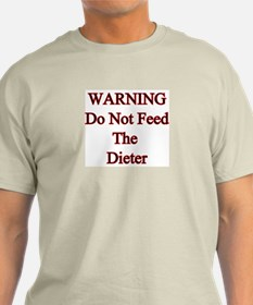 Warning do not feed the dieter Ash Grey T-Shirt