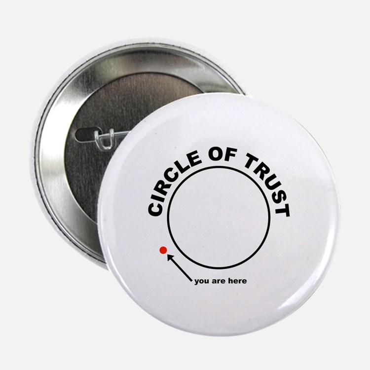 "Circle of Trust 2.25"" Button (10 pack)"