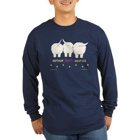 Nothin' Butt Westies Long Sleeve Dark T-Shirt