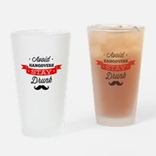 Avoid Hangovers - Stay Drunk Drinking Glass