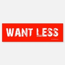 Want Less Red Bumper Bumper Bumper Sticker