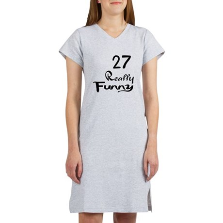 27 Really Funny Birthday Design Women's Nightshirt