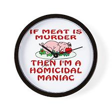 I'm A Homicidal Maniac Wall Clock