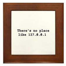 There's No Place Like 127.0.0.1 Framed Tile