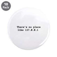 "There's No Place Like 127.0.0.1 3.5"" Button (10 pa"