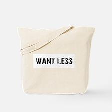 Want Less 2 Tote Bag