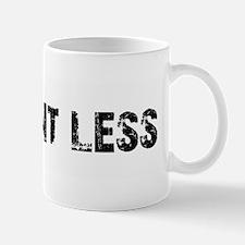 Want Less 2 Mug