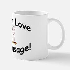 """Women Love My Sausage!"" Mug"