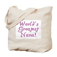 World's Greatest Nana! Tote Bag