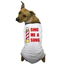 SING ME A SONG Dog T-Shirt