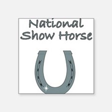 "national show horse Square Sticker 3"" x 3"""