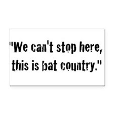 We cant stop here, this is bat country Rectangle C