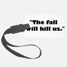 The fall will kill us Luggage Tag
