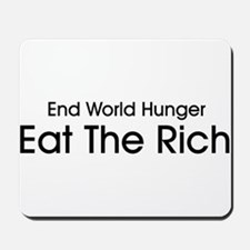 End World Hunger, Eat the Rich Mousepad