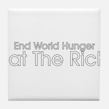 End World Hunger. Eat the Rich. Tile Coaster
