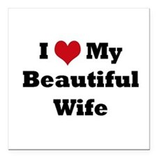 "I love my beautiful wife Square Car Magnet 3"" x 3"""