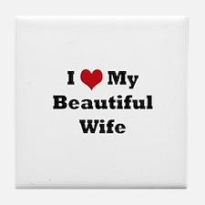 I love my beautiful wife Tile Coaster