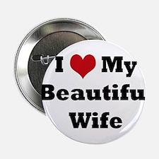 "I love my beautiful wife 2.25"" Button"