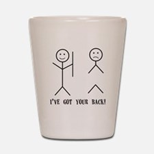 Ive Got Your back Shot Glass