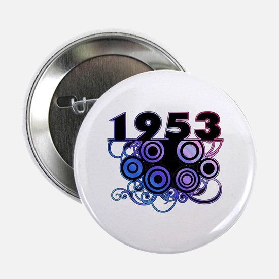 """1953 Birthday Cool Funky Art 2.25"""" Button"""